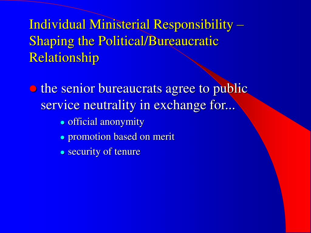 Individual Ministerial Responsibility – Shaping the Political/Bureaucratic Relationship