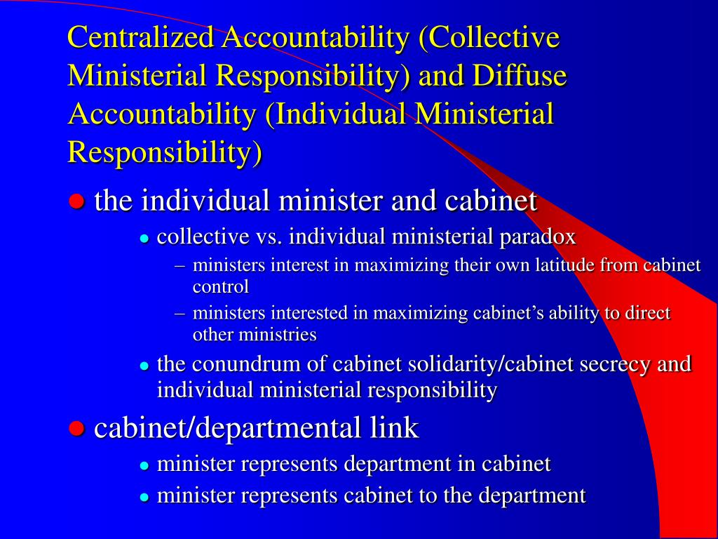 Centralized Accountability (Collective Ministerial Responsibility) and Diffuse Accountability (Individual Ministerial Responsibility)