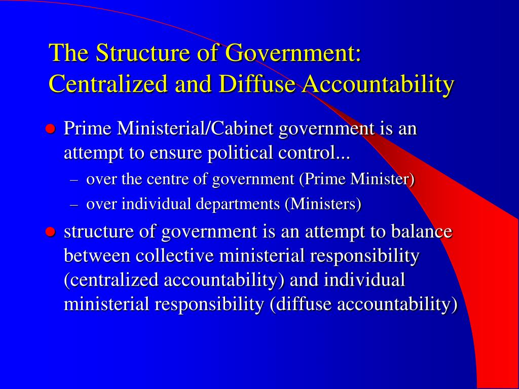 The Structure of Government: Centralized and Diffuse Accountability