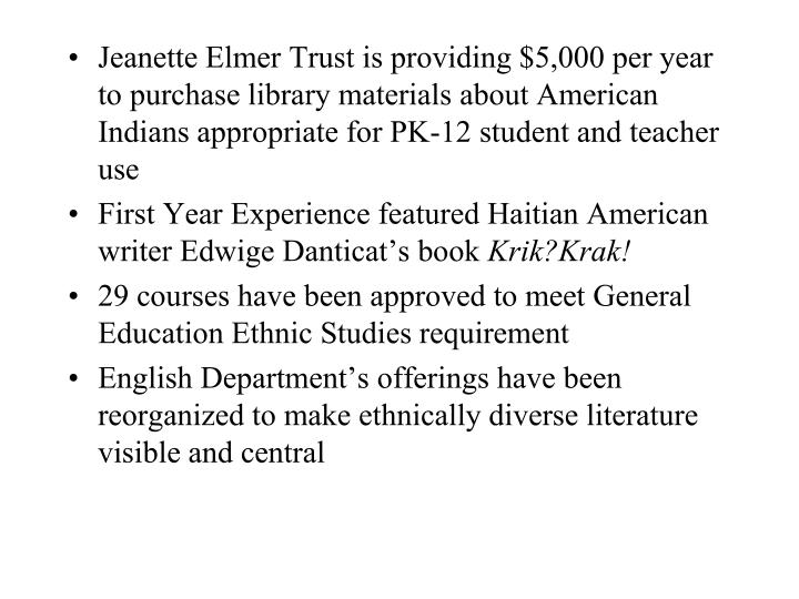 Jeanette Elmer Trust is providing $5,000 per year to purchase library materials about American Indians appropriate for PK-12 student and teacher use