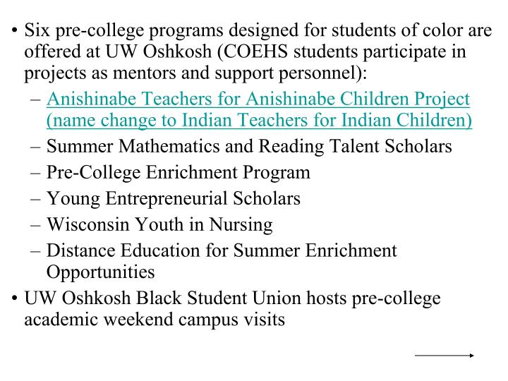 Six pre-college programs designed for students of color are offered at UW Oshkosh (COEHS students participate in projects as mentors and support personnel):