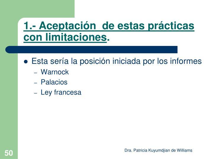 1.- Aceptación  de estas prácticas con limitaciones