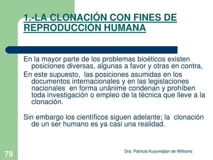 1.-LA CLONACIÓN CON FINES DE REPRODUCCIÓN HUMANA