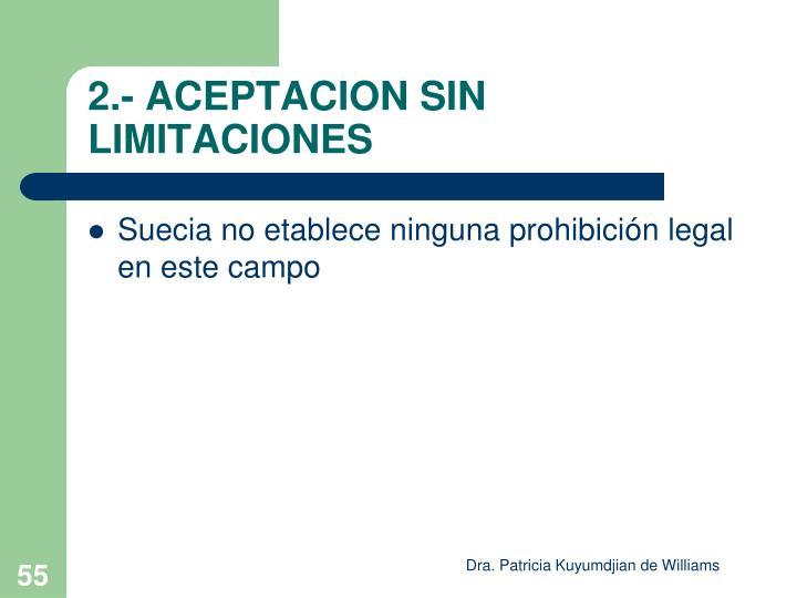 2.- ACEPTACION SIN LIMITACIONES