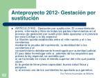 anteproyecto 2012 gestaci n por sustituci n