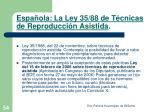 espa ola la ley 35 88 de t cnicas de reproducci n asistida