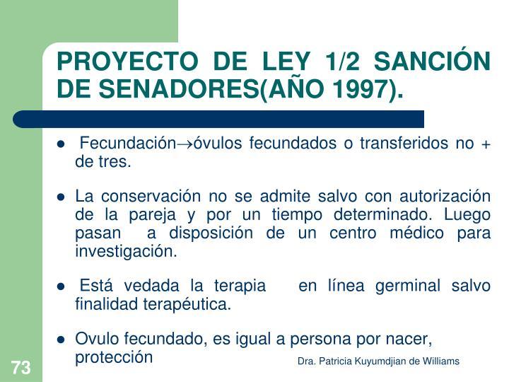 PROYECTO DE LEY 1/2 SANCIÓN DE SENADORES(AÑO 1997).