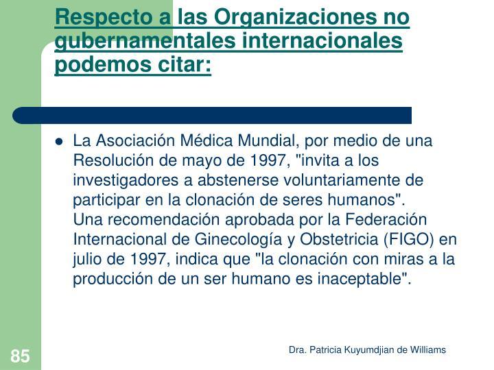 Respecto a las Organizaciones no gubernamentales internacionales podemos citar: