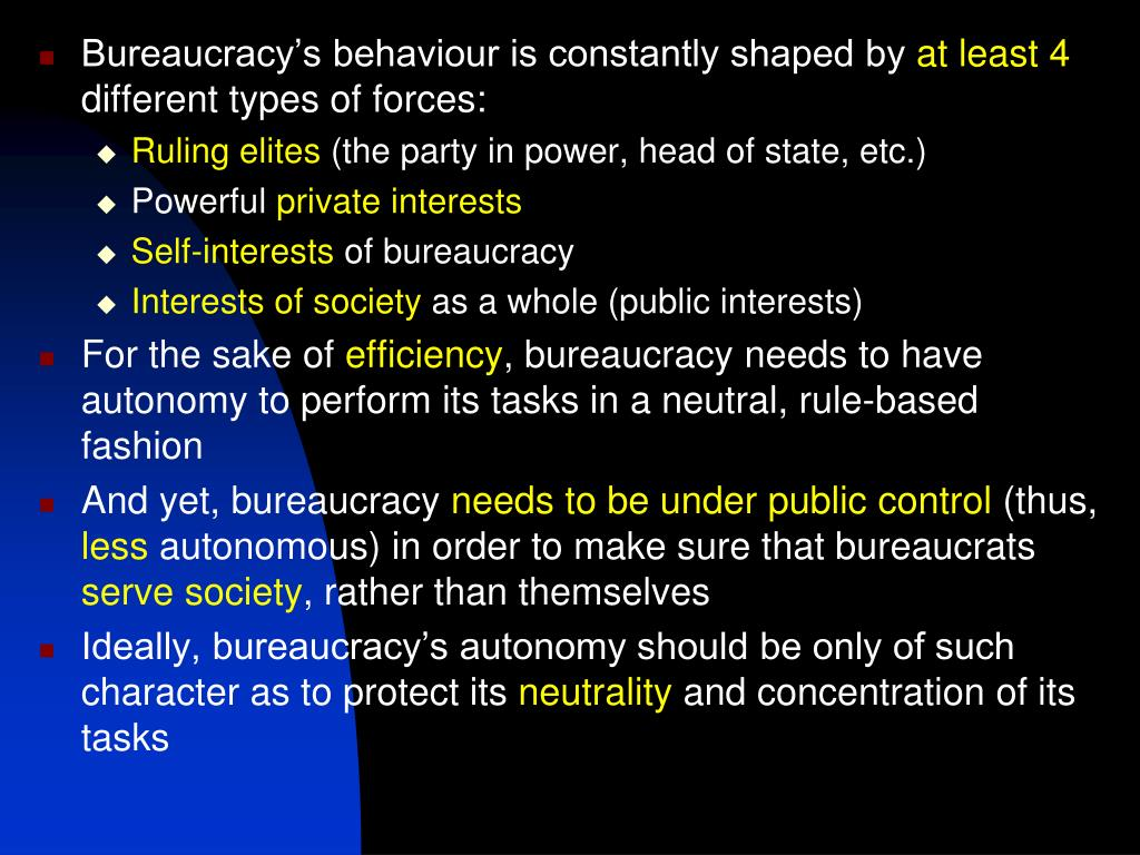 Bureaucracy's behaviour is constantly shaped by