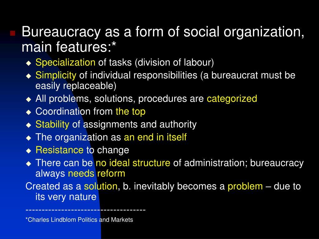 Bureaucracy as a form of social organization, main features:*