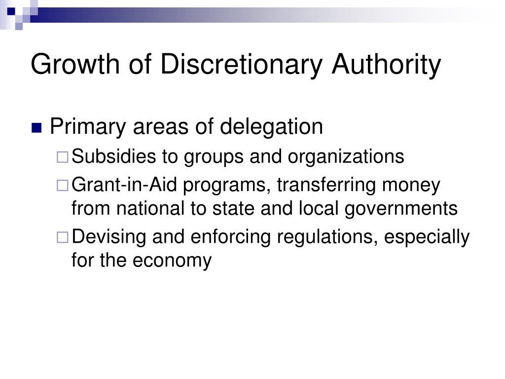Growth of Discretionary Authority