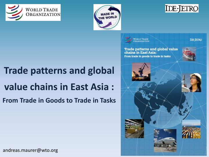 Trade patterns and global value chains in East Asia :