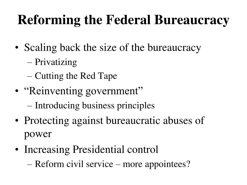 Reforming the Federal Bureaucracy