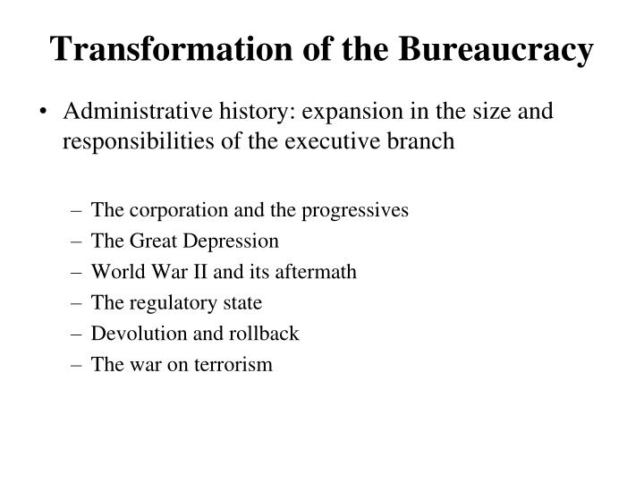 Transformation of the bureaucracy