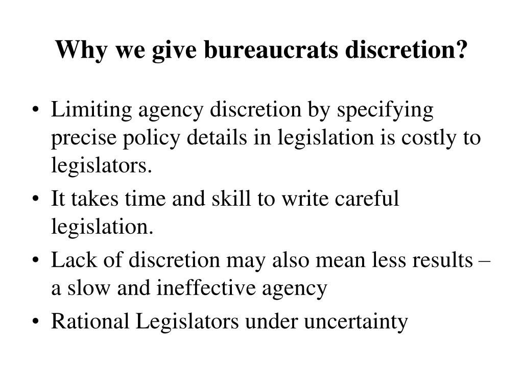 Why we give bureaucrats discretion?
