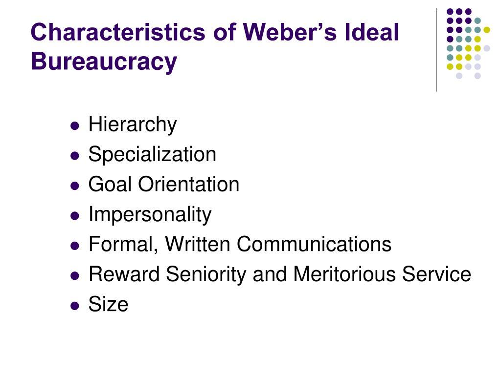 Characteristics of Weber's Ideal Bureaucracy