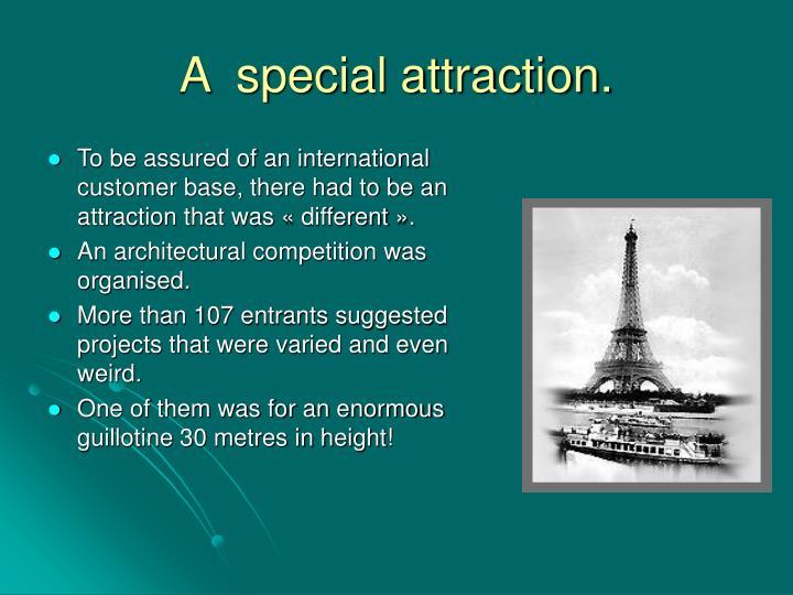 A  special attraction.
