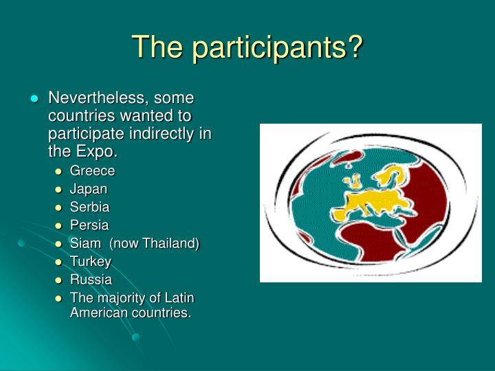 The participants?