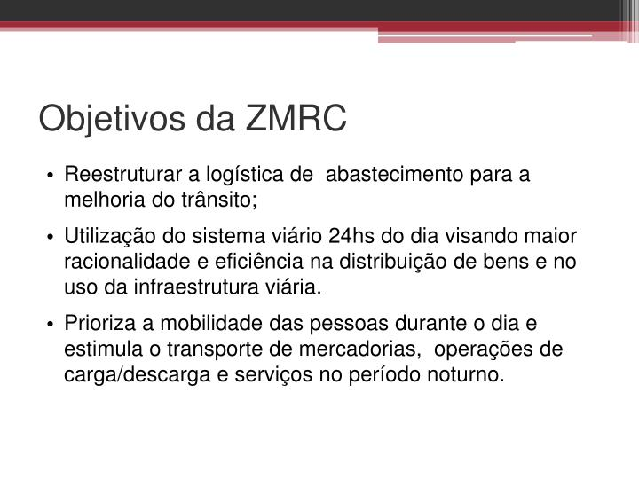 Objetivos da ZMRC