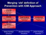 merging old definition of prevention with iom approach