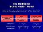 the traditional public health model