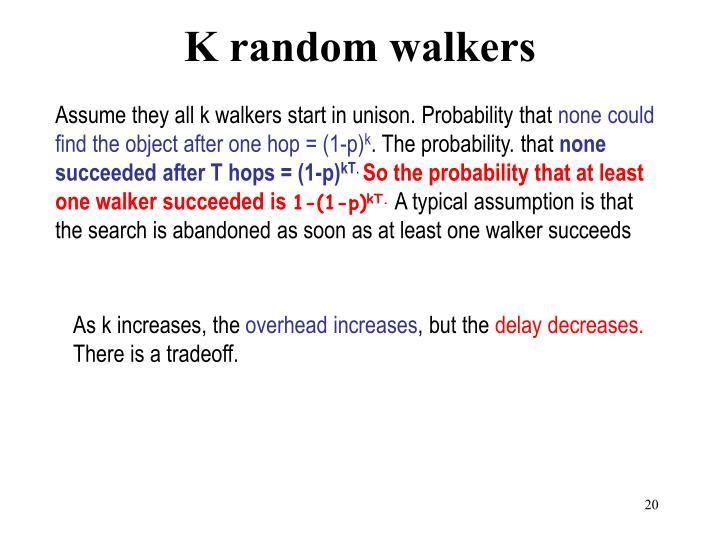 K random walkers