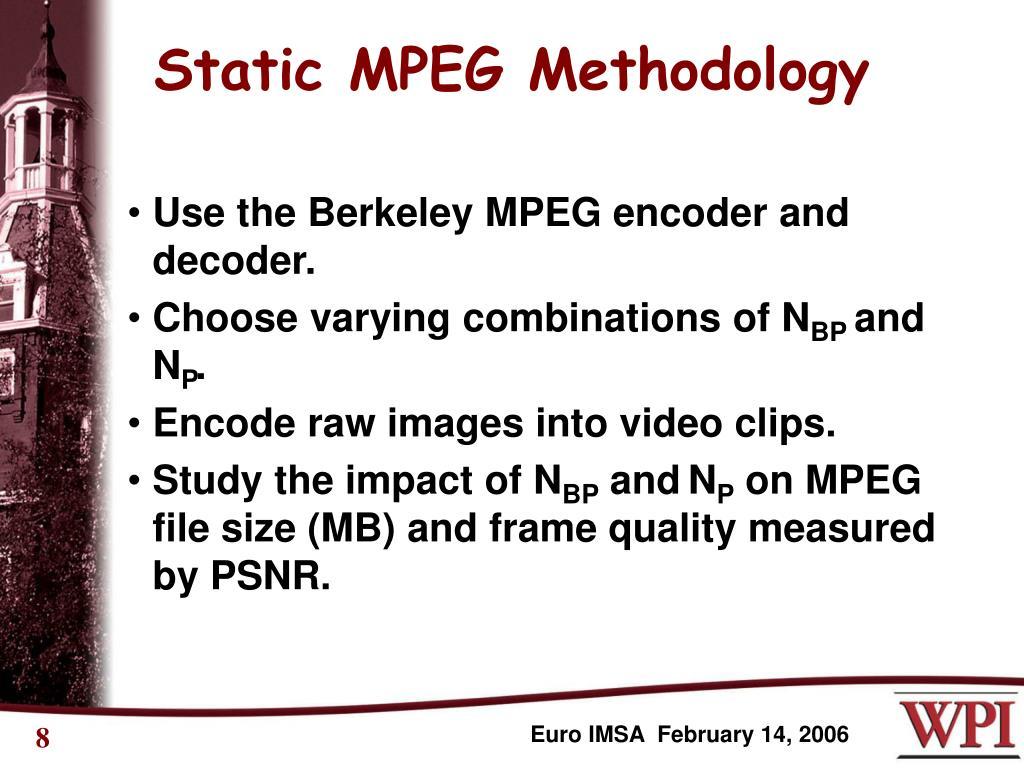 Static MPEG Methodology