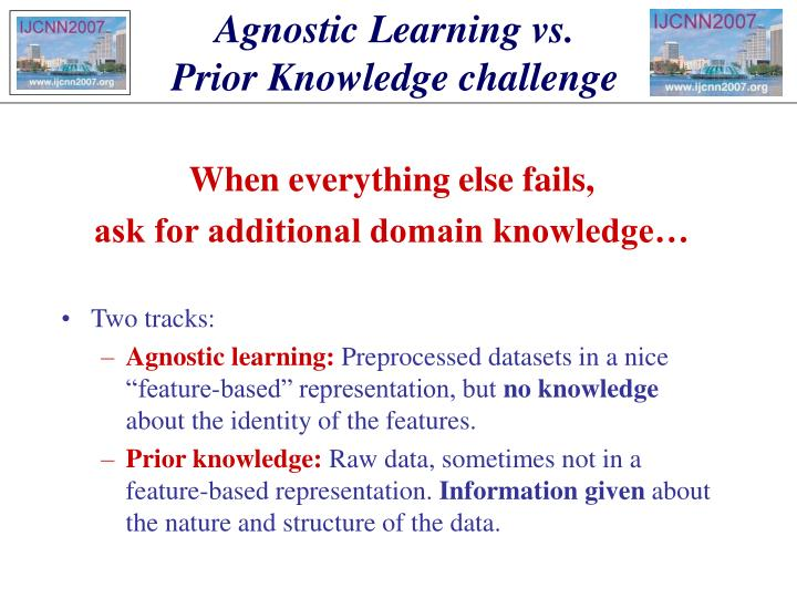 Agnostic learning vs prior knowledge challenge