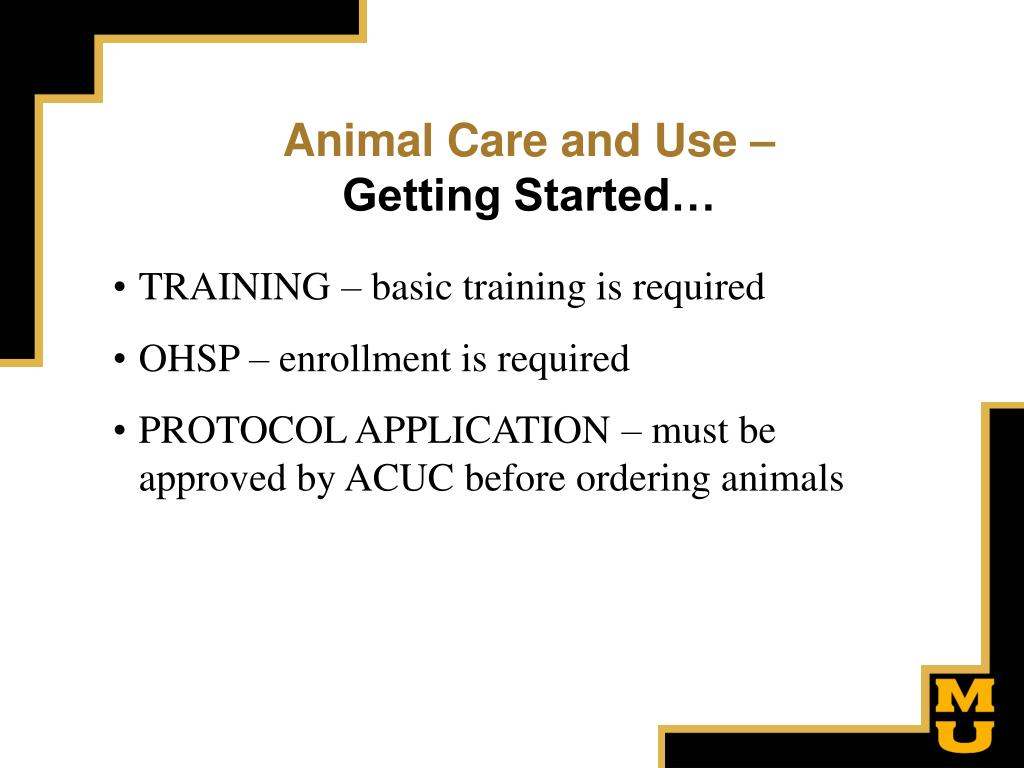 Animal Care and Use –