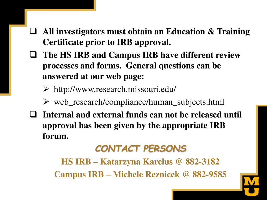 All investigators must obtain an Education & Training Certificate prior to IRB approval.
