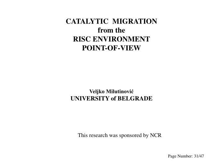 CATALYTIC  MIGRATION