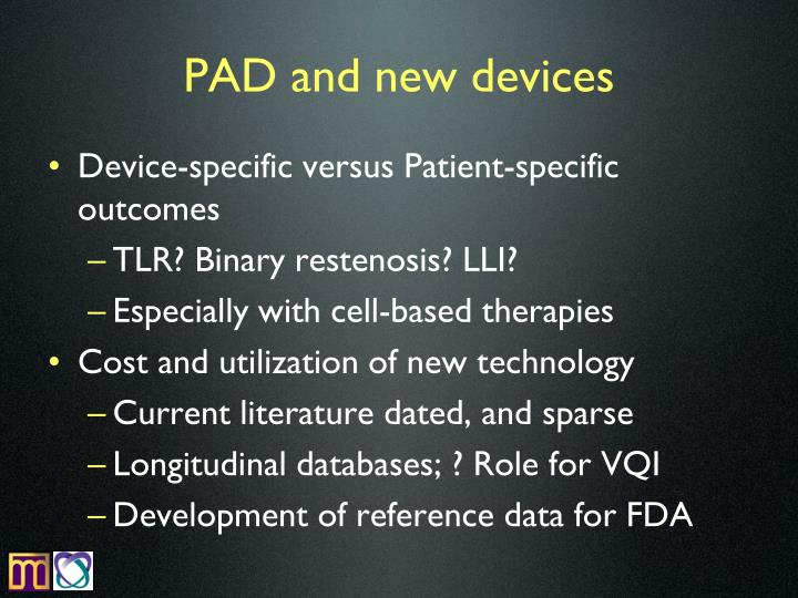 PAD and new devices