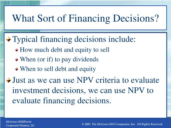 What Sort of Financing Decisions?