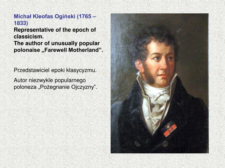 Michał Kleofas Ogiński (1765 – 1833)
