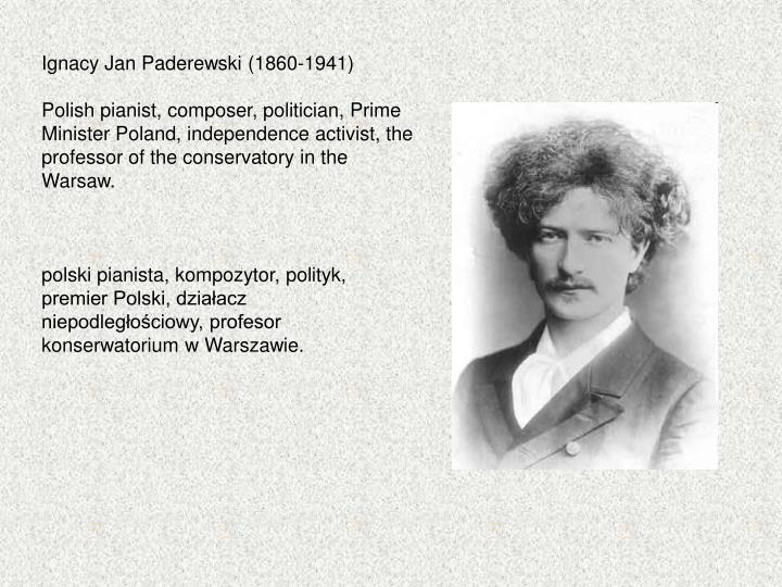 Ignacy Jan Paderewski (1860-1941)
