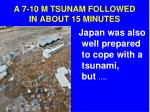 a 7 10 m tsunam followed in about 15 minutes