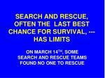search and rescue often the last best chance for survival has limits
