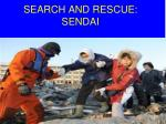 search and rescue sendai
