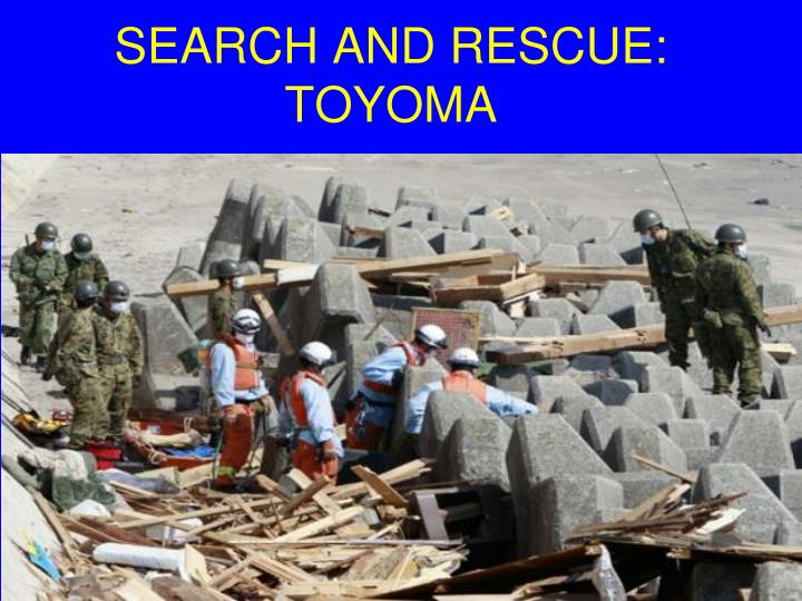 SEARCH AND RESCUE: TOYOMA