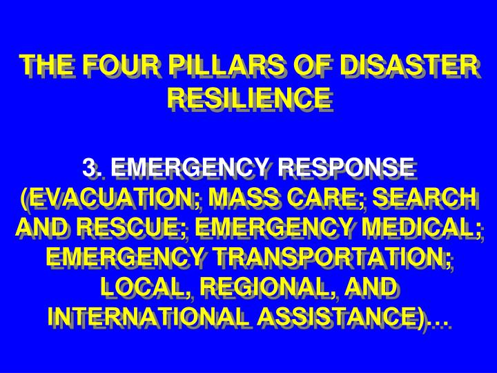THE FOUR PILLARS OF DISASTER  RESILIENCE