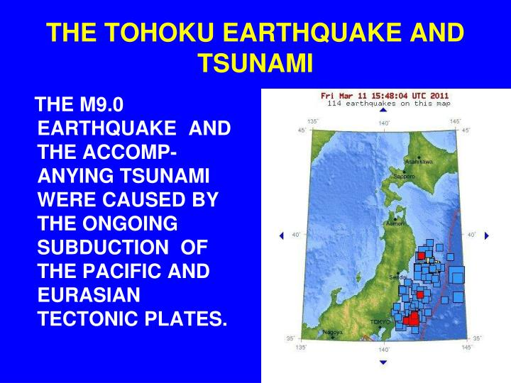 THE TOHOKU EARTHQUAKE AND TSUNAMI