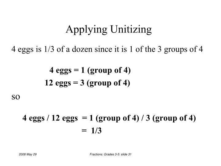 Applying Unitizing