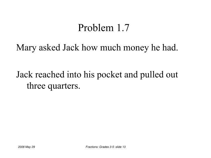 Problem 1.7