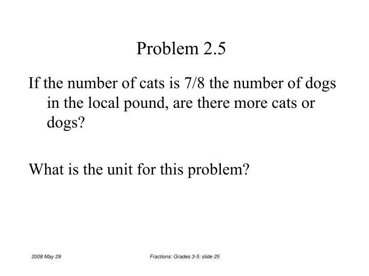 Problem 2.5
