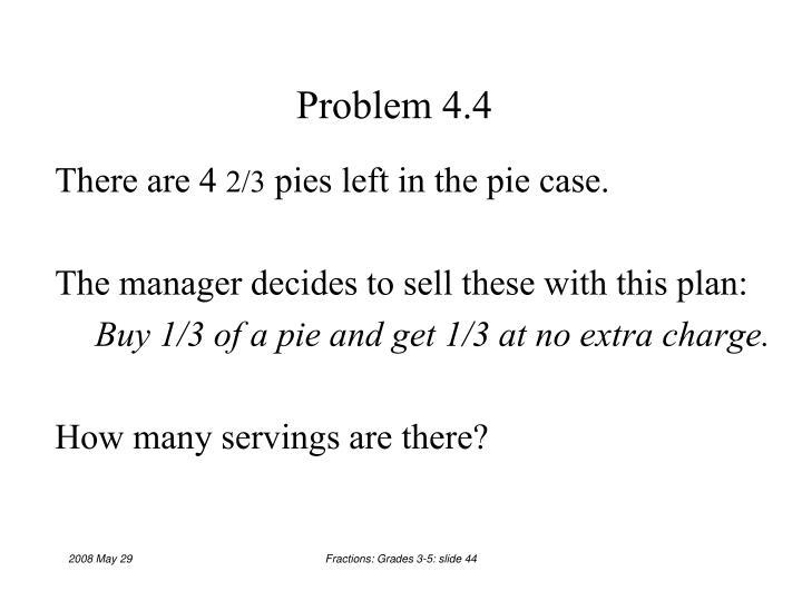 Problem 4.4