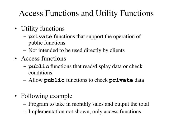 Access Functions and Utility Functions