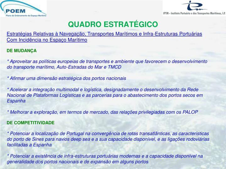 Estratégias Relativas à Navegação, Transportes Marítimos e Infra-Estruturas Portuárias Com Incidência no Espaço Marítimo