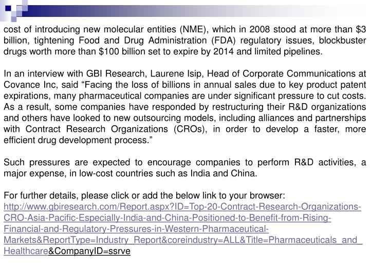 Cost of introducing new molecular entities (NME), which in 2008 stood at more than $3 billion, tight...