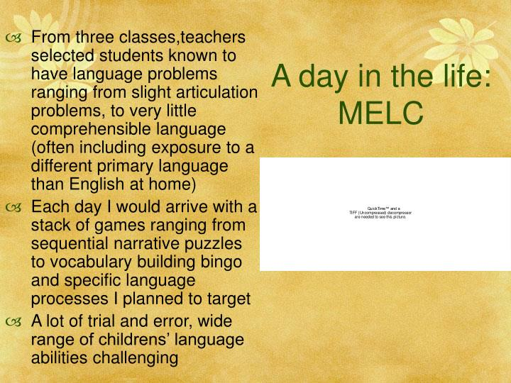 A day in the life: MELC