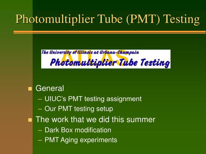 Photomultiplier Tube (PMT) Testing